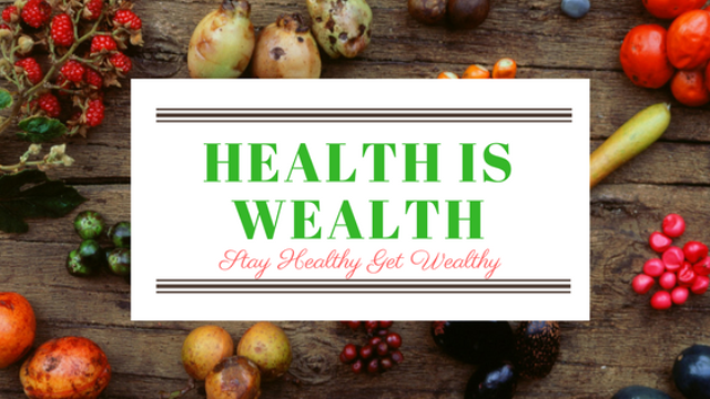 Stay healthy Get Wealthy