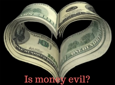 How is money the root of all evil
